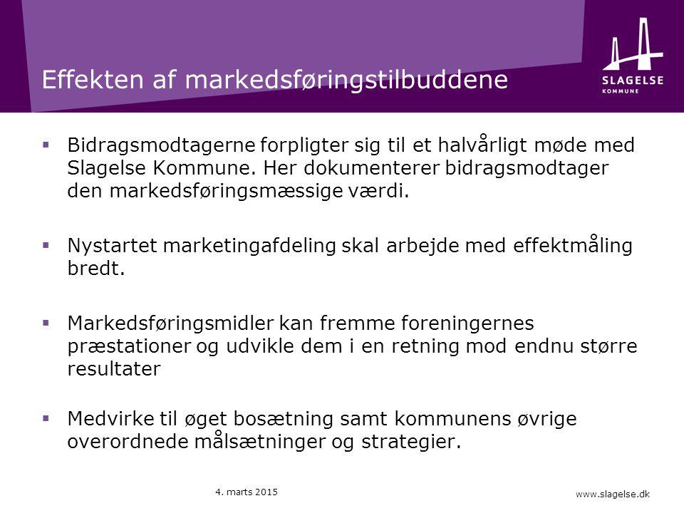 www.slagelse.dk Effekten af markedsføringstilbuddene  Bidragsmodtagerne forpligter sig til et halvårligt møde med Slagelse Kommune.