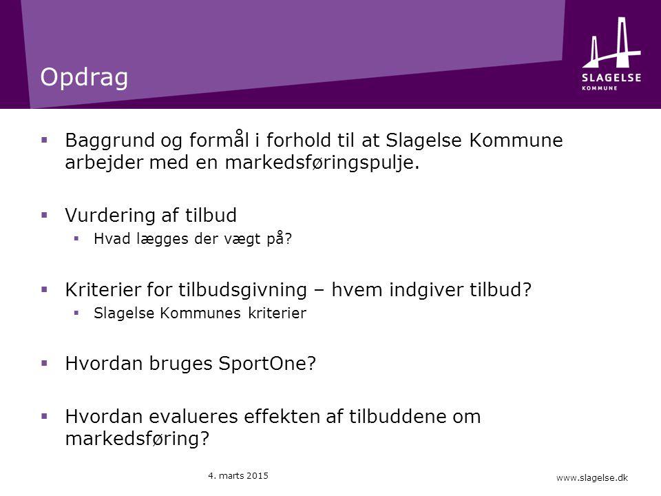 www.slagelse.dk Opdrag  Baggrund og formål i forhold til at Slagelse Kommune arbejder med en markedsføringspulje.