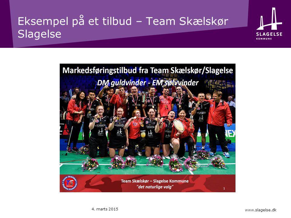 www.slagelse.dk Eksempel på et tilbud – Team Skælskør Slagelse 4. marts 2015