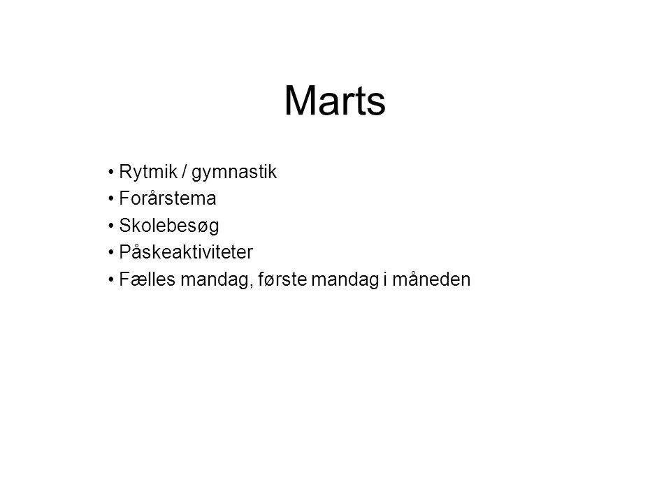 Marts Rytmik / gymnastik Forårstema Skolebesøg Påskeaktiviteter Fælles mandag, første mandag i måneden