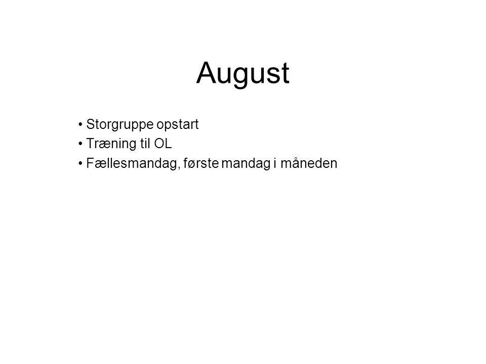 August Storgruppe opstart Træning til OL Fællesmandag, første mandag i måneden