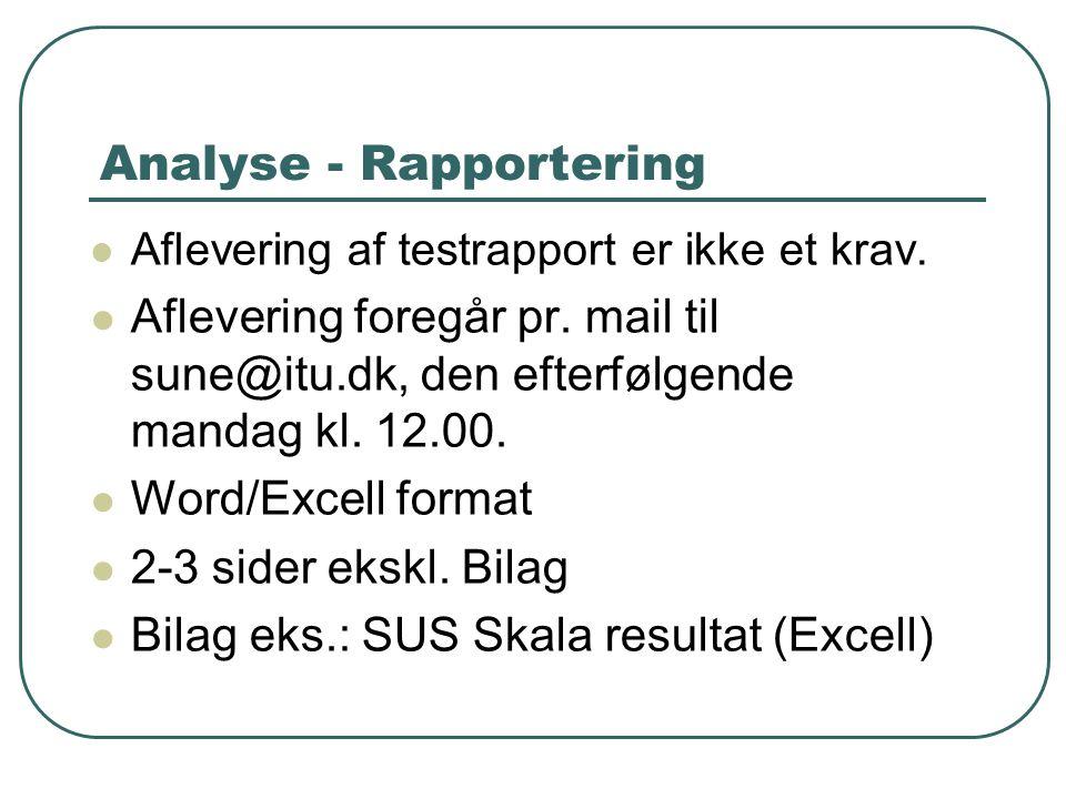 Analyse - Rapportering Aflevering af testrapport er ikke et krav.