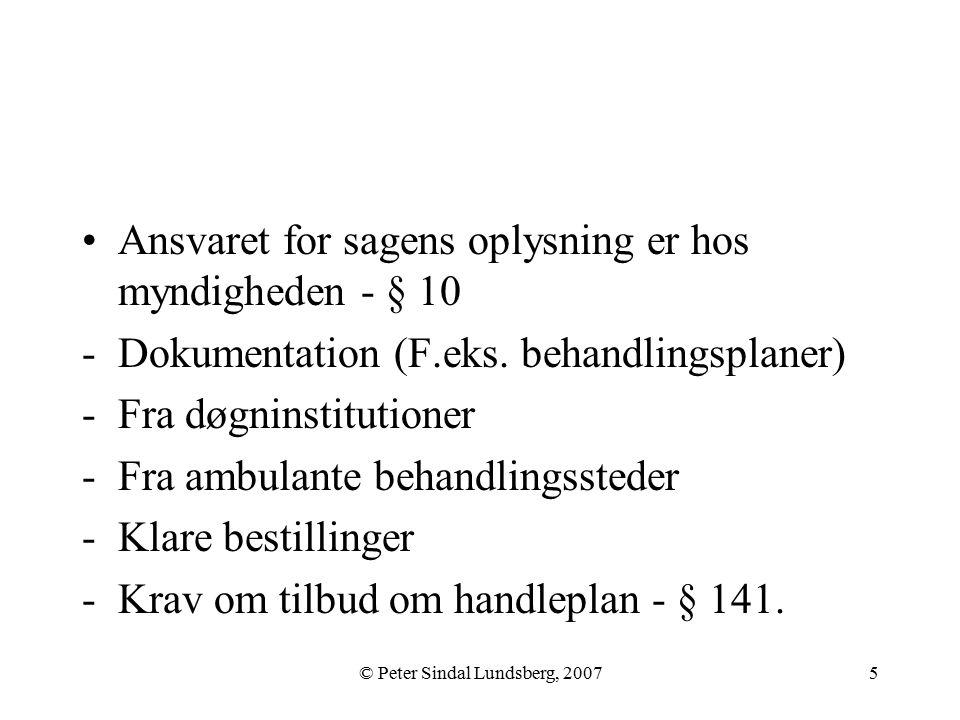 © Peter Sindal Lundsberg, 20075 Ansvaret for sagens oplysning er hos myndigheden - § 10 -Dokumentation (F.eks.