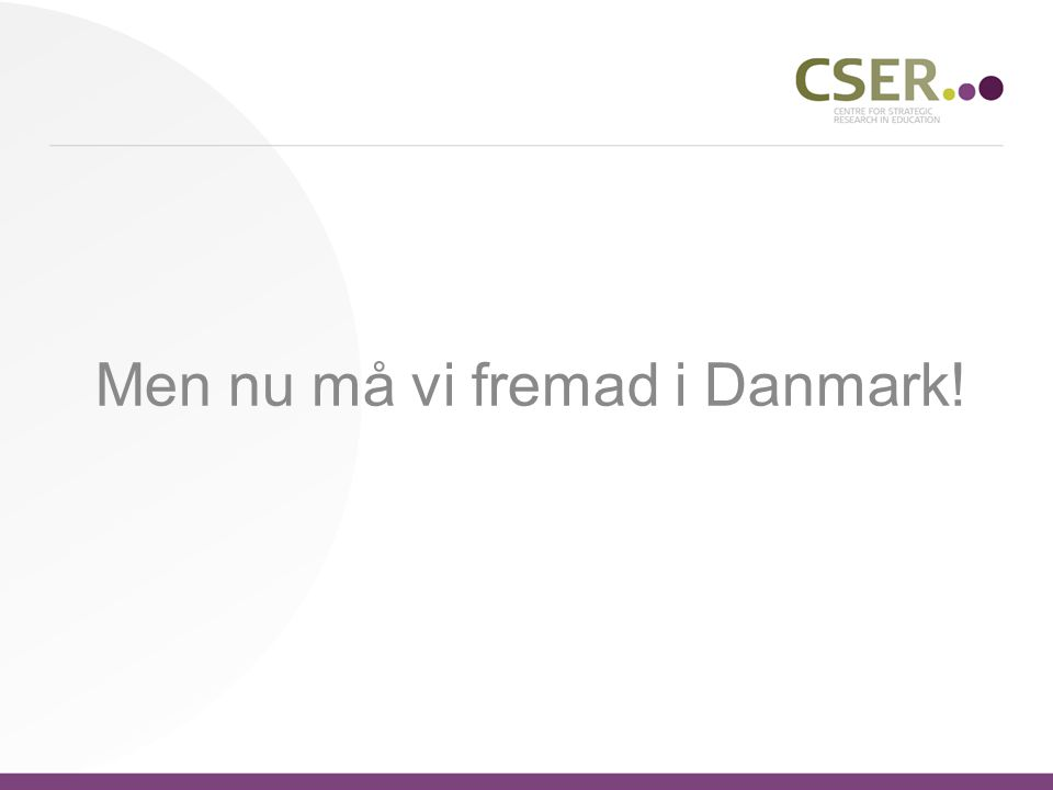 Men nu må vi fremad i Danmark!