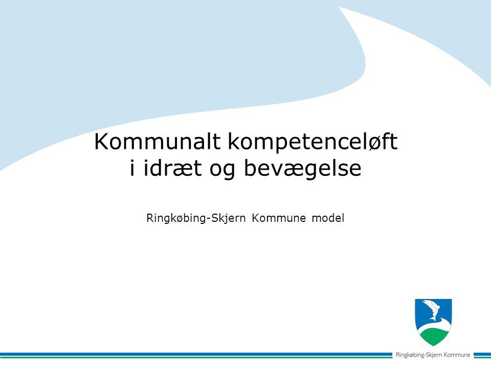 Kommunalt kompetenceløft i idræt og bevægelse Ringkøbing-Skjern Kommune model