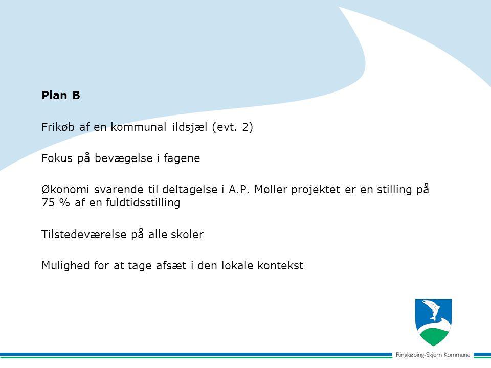 Plan B Frikøb af en kommunal ildsjæl (evt.