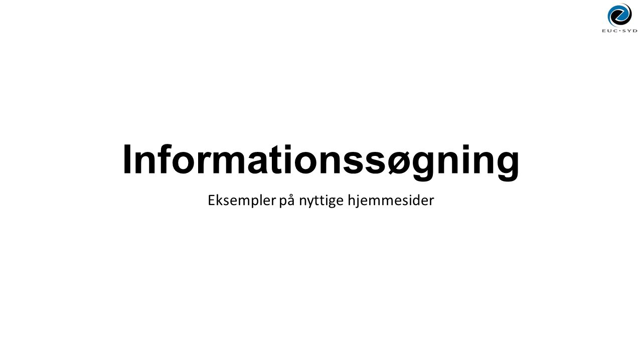 Informationssøgning Eksempler på nyttige hjemmesider