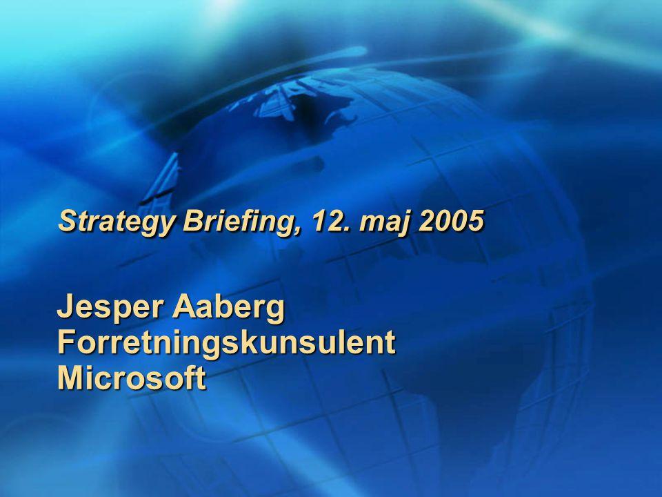 Jesper Aaberg ForretningskunsulentMicrosoft Strategy Briefing, 12.