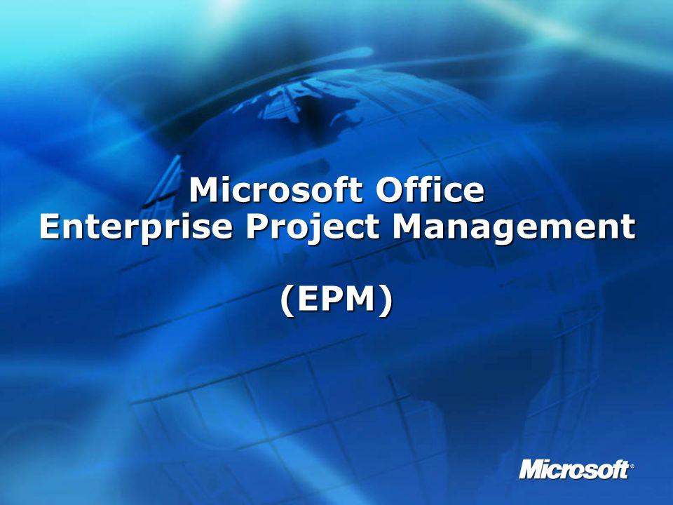 Microsoft Office Enterprise Project Management (EPM)