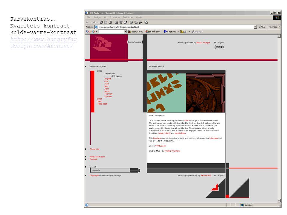 Farvekontrast. Kvatitets-kontrast Kulde-varme-kontrast http://www.hungryfor design.com/Archive/