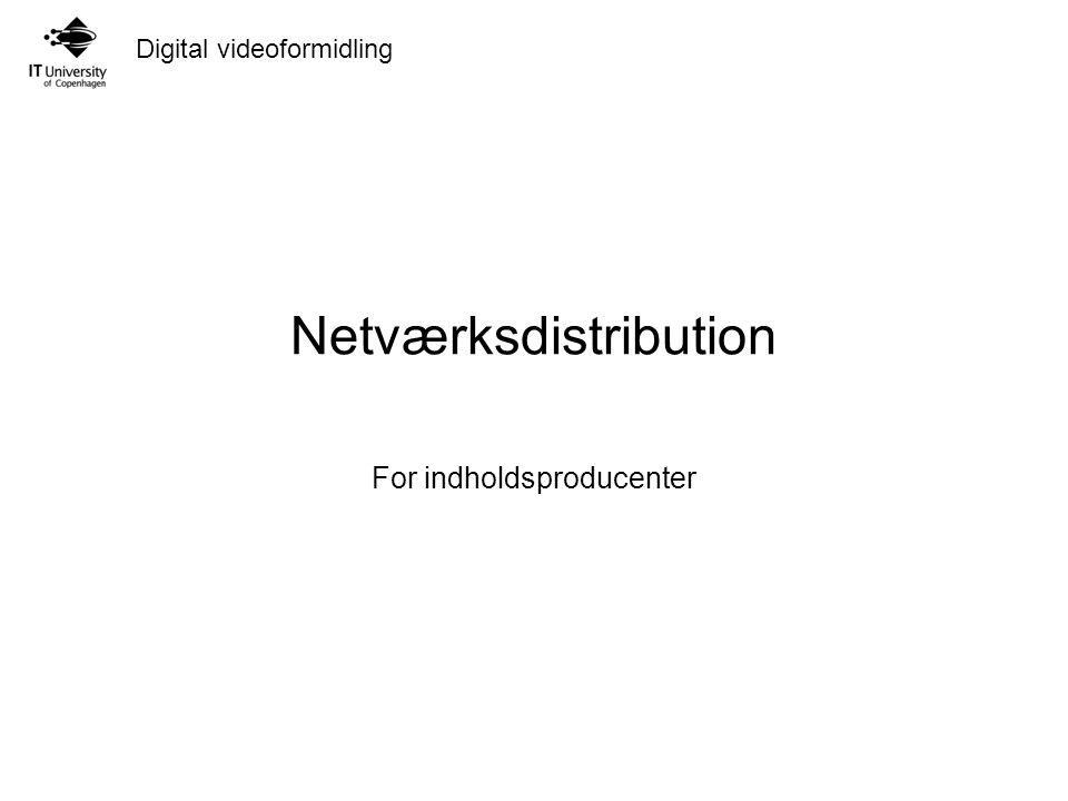 Digital videoformidling Netværksdistribution For indholdsproducenter