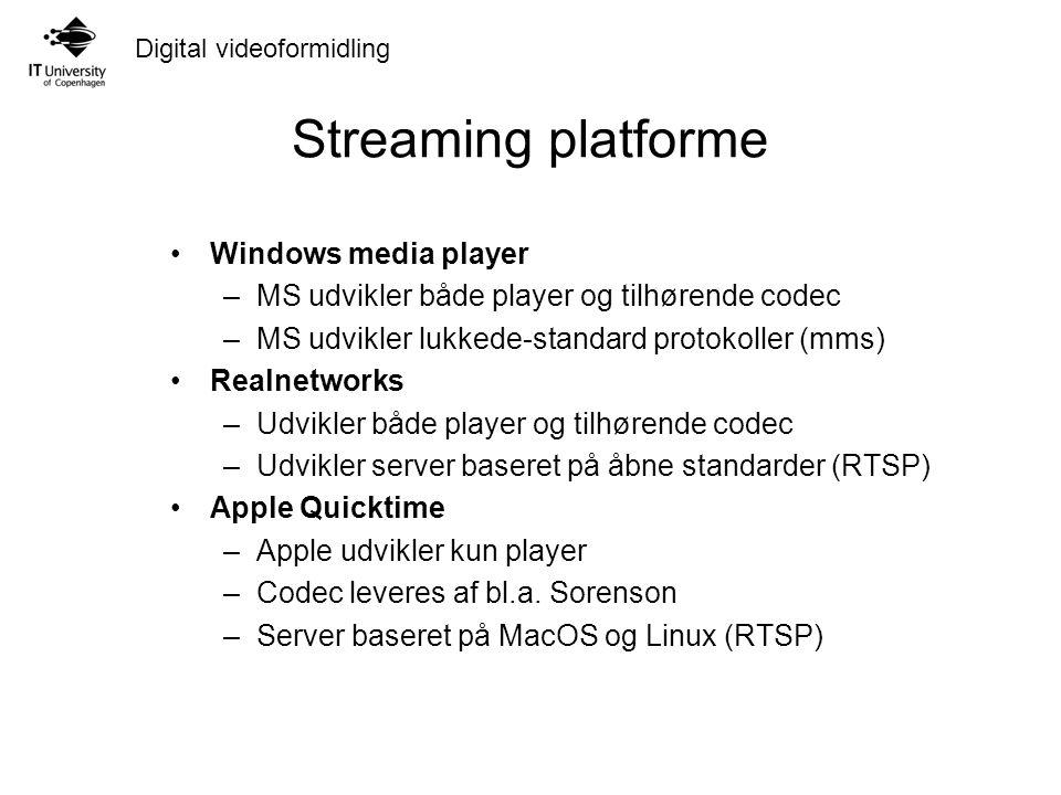Streaming platforme Windows media player –MS udvikler både player og tilhørende codec –MS udvikler lukkede-standard protokoller (mms) Realnetworks –Udvikler både player og tilhørende codec –Udvikler server baseret på åbne standarder (RTSP) Apple Quicktime –Apple udvikler kun player –Codec leveres af bl.a.