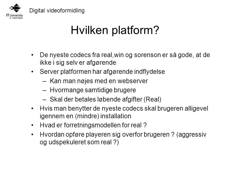 Digital videoformidling Hvilken platform.