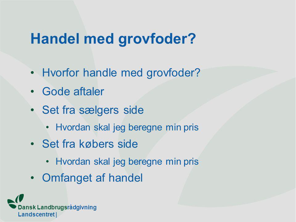 Dansk Landbrugsrådgivning Landscentret | Handel med grovfoder.