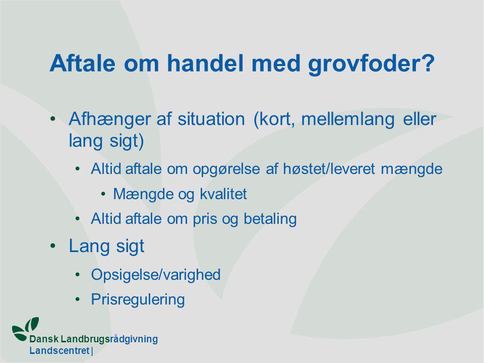 Dansk Landbrugsrådgivning Landscentret | Aftale om handel med grovfoder.