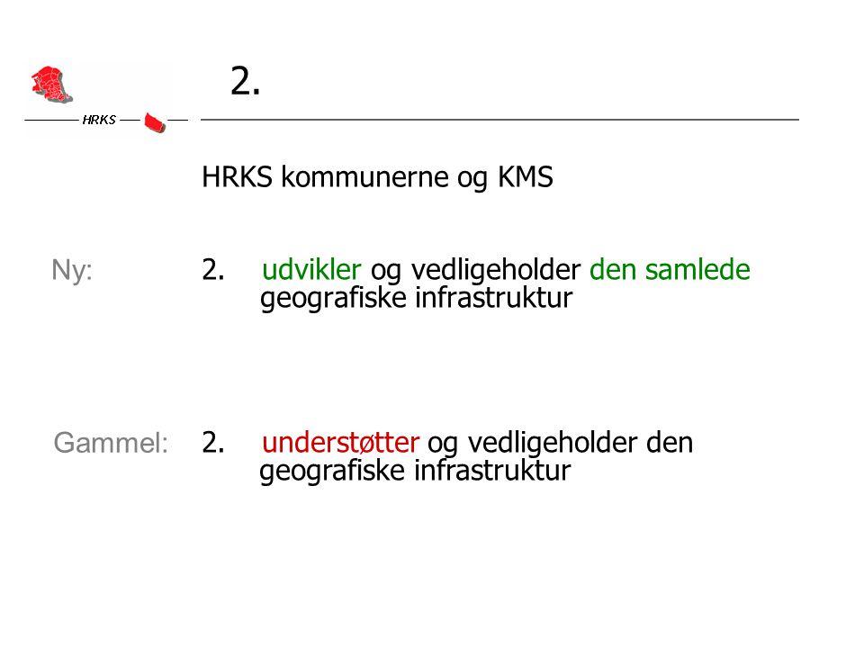 2. 2. udvikler og vedligeholder den samlede geografiske infrastruktur 2.
