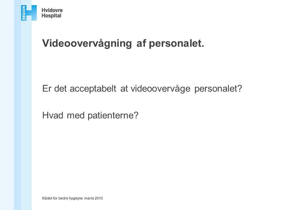 Videoovervågning af personalet. Er det acceptabelt at videoovervåge personalet.