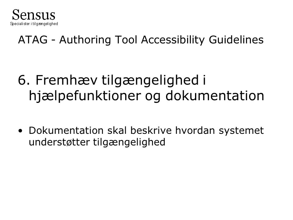 ATAG - Authoring Tool Accessibility Guidelines 6.
