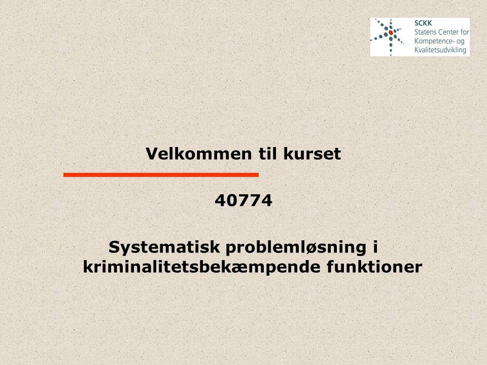 Velkommen til kurset 40774 Systematisk problemløsning i kriminalitetsbekæmpende funktioner