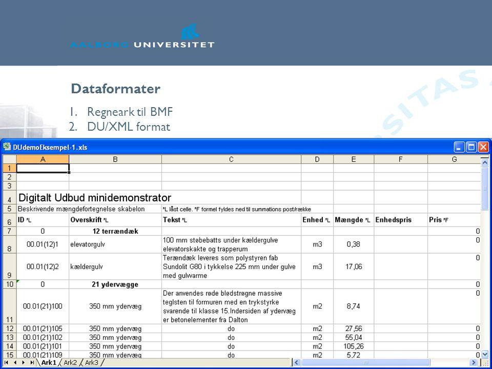 it.civil.aau.dk Slide nr. 29 Dataformater 1.Regneark til BMF 2.DU/XML format