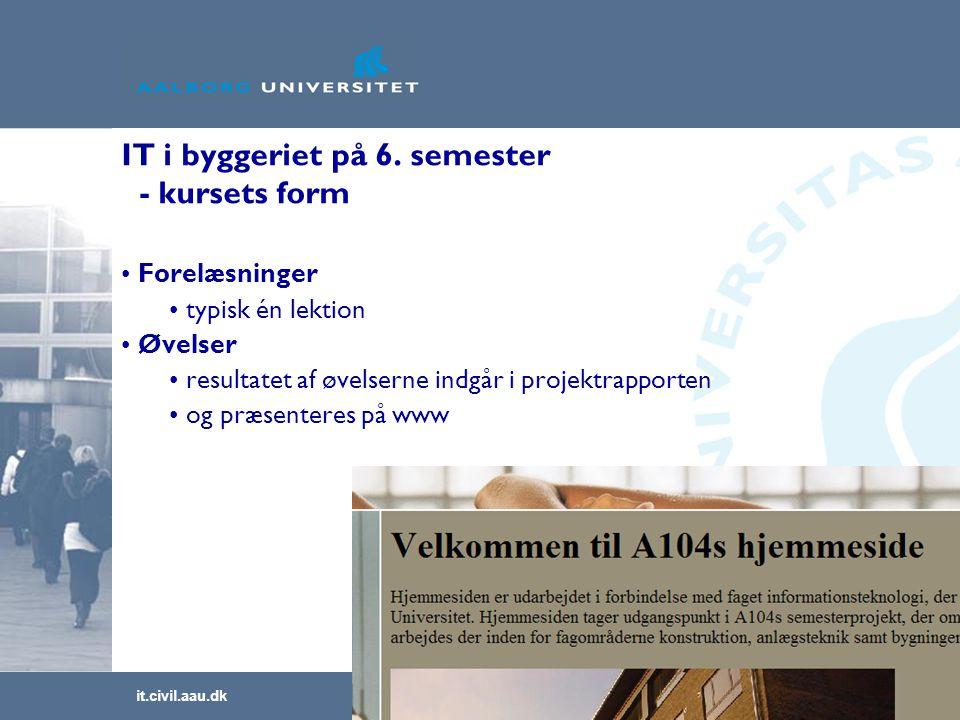 it.civil.aau.dk Slide nr. 6 IT i byggeriet på 6.