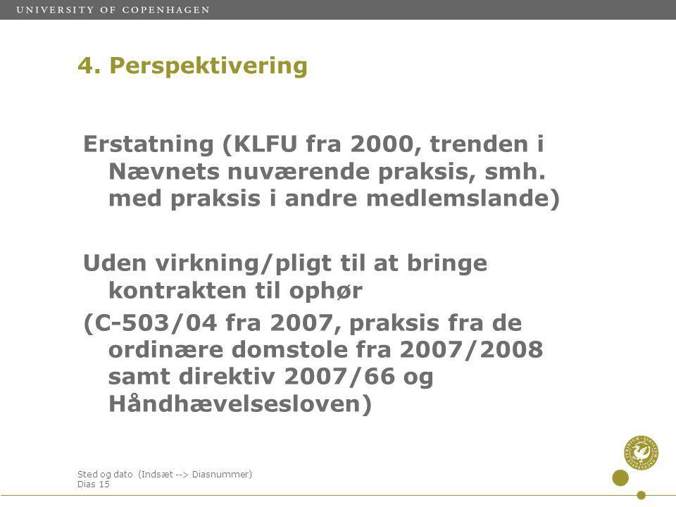Sted og dato (Indsæt --> Diasnummer) Dias 15 Erstatning (KLFU fra 2000, trenden i Nævnets nuværende praksis, smh.