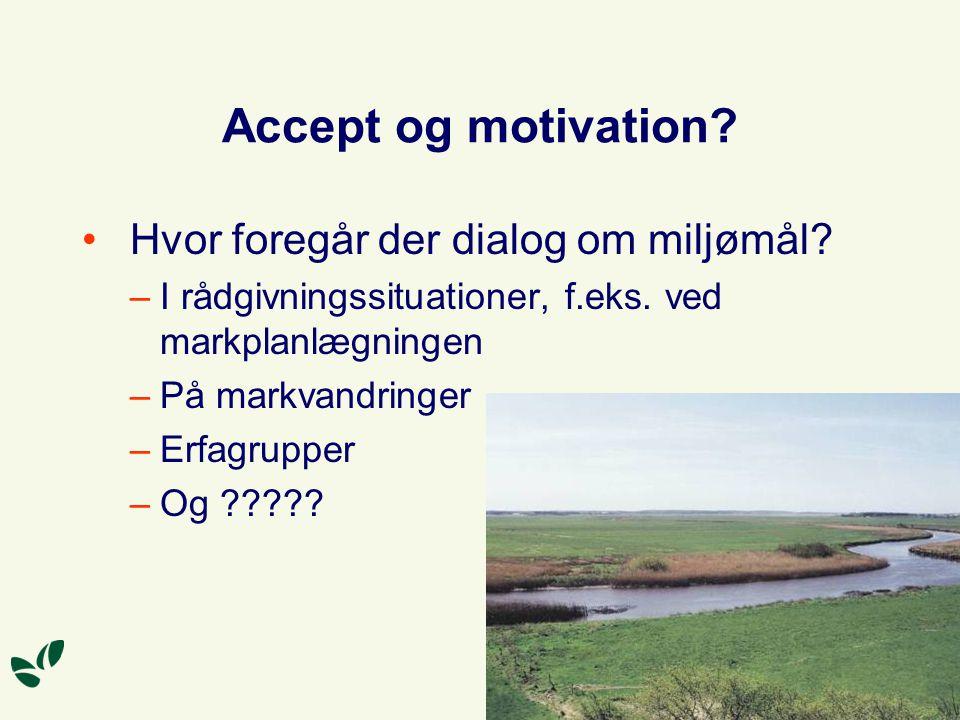 Accept og motivation.Hvor foregår der dialog om miljømål.