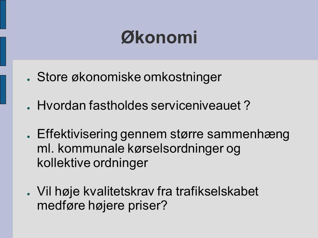 Økonomi ● Store økonomiske omkostninger ● Hvordan fastholdes serviceniveauet .