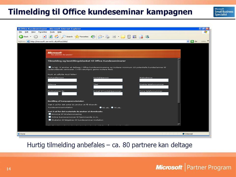 14 Tilmelding til Office kundeseminar kampagnen Hurtig tilmelding anbefales – ca.