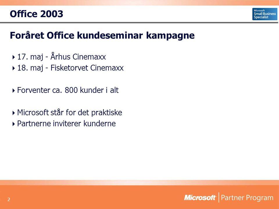 2 Office 2003 Foråret Office kundeseminar kampagne  17.