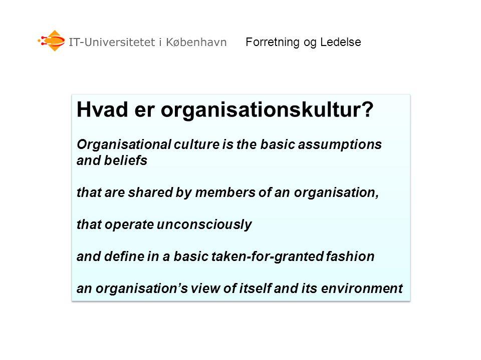 Forretning og Ledelse Hvad er organisationskultur.