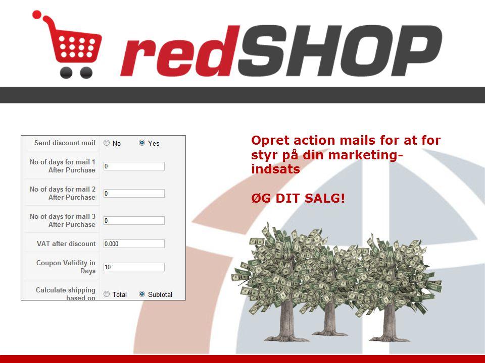 Opret action mails for at for styr på din marketing- indsats ØG DIT SALG!