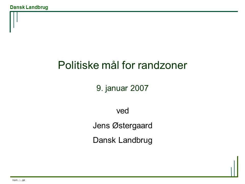 Dansk Landbrug h\ovh\…\…ppt Politiske mål for randzoner 9.