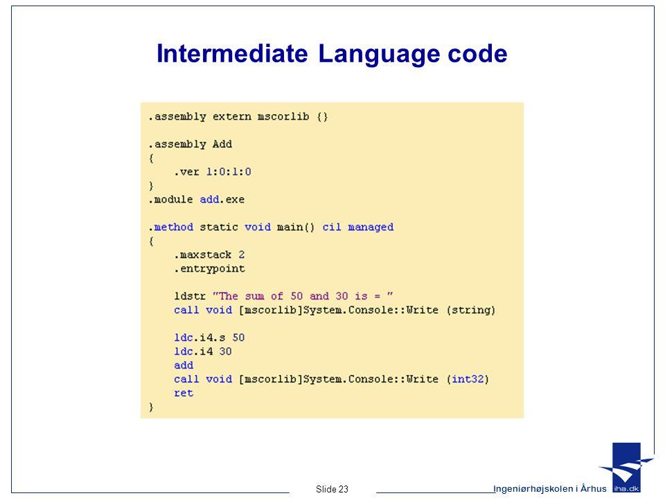 Ingeniørhøjskolen i Århus Slide 23 Intermediate Language code