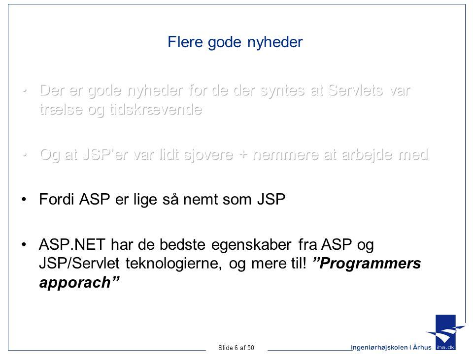 Ingeniørhøjskolen i Århus Slide 6 af 50 Flere gode nyheder