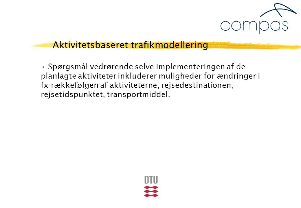 Spørgsmål vedrørende selve implementeringen af de planlagte aktiviteter inkluderer muligheder for ændringer i fx rækkefølgen af aktiviteterne, rejsedestinationen, rejsetidspunktet, transportmiddel.