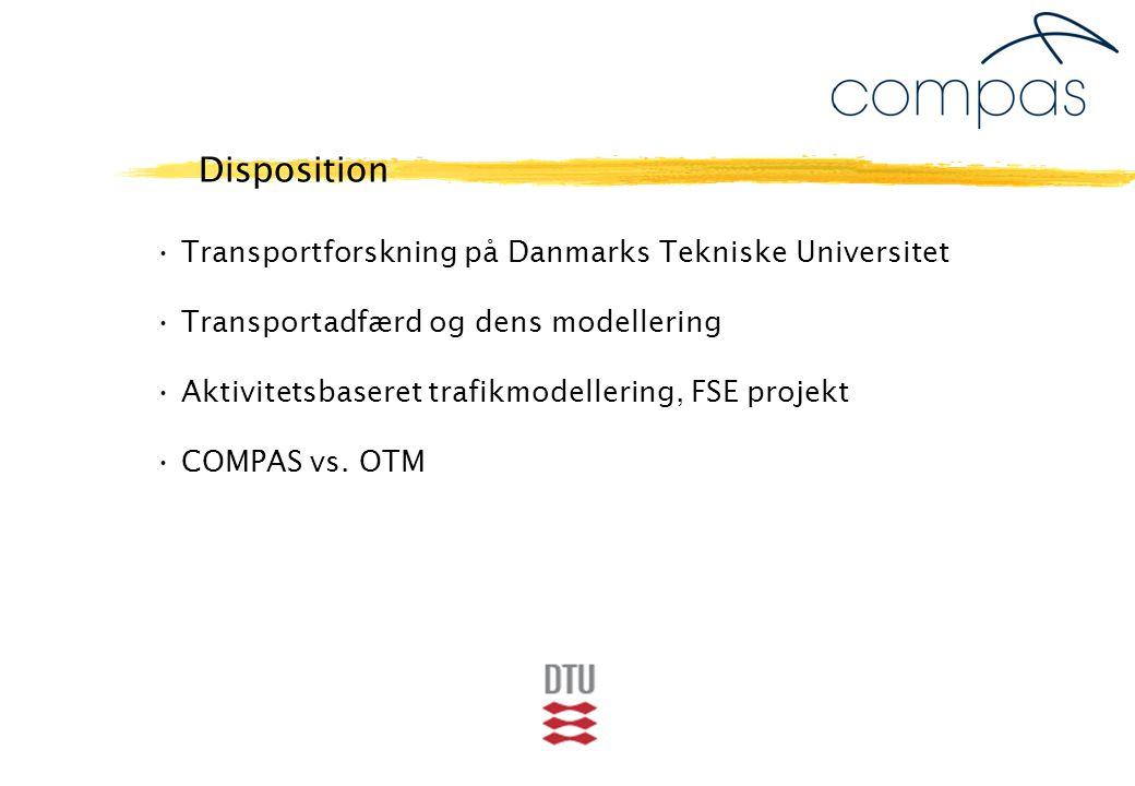 Transportforskning på Danmarks Tekniske Universitet Transportadfærd og dens modellering Aktivitetsbaseret trafikmodellering, FSE projekt COMPAS vs.