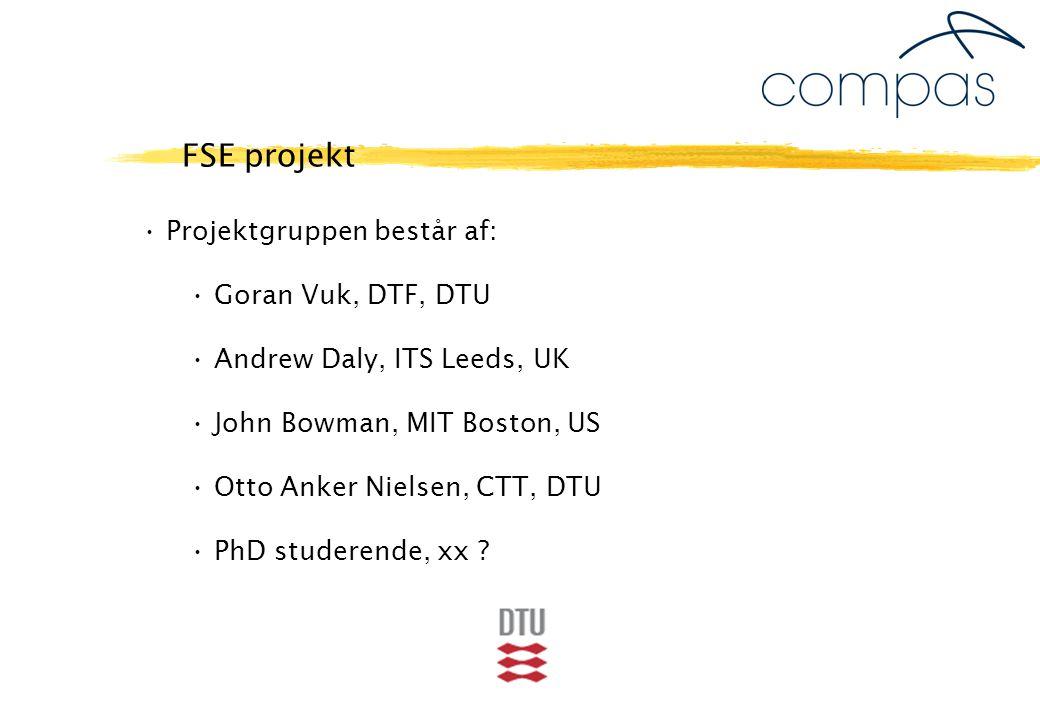 Projektgruppen består af: Goran Vuk, DTF, DTU Andrew Daly, ITS Leeds, UK John Bowman, MIT Boston, US Otto Anker Nielsen, CTT, DTU PhD studerende, xx .