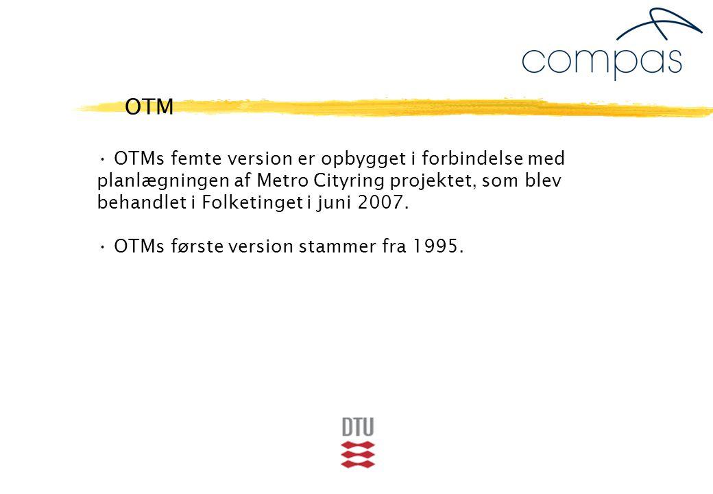 OTMs femte version er opbygget i forbindelse med planlægningen af Metro Cityring projektet, som blev behandlet i Folketinget i juni 2007.