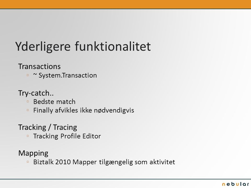 Yderligere funktionalitet Transactions ▫ ~ System.Transaction Try-catch..