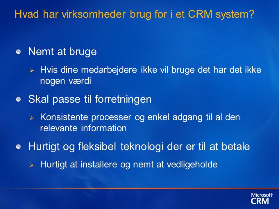 Microsoft CRM | CRM the office way Virker ligesom du arbejder Virker ligesom du arbejder Mere produktivitet I hverdagen I kundevendte opgaver Velkendt bruger oplevelse med Office & Outlook Færre click for at løse en opgave Komplet applikation fra Outlook, på kontoret eller på farten Virker ligesom din forretning arbejder Bedre styr på forretningen Indsigt, gennemsigtighed og kontrol Stærke workflows sikre konsistente processer Rollebaseret tilgang til relevante informationer Tæt og præcis rapportering for alle medarbejdere Virker ligesom IT bør Reduceret pres på IT afdeling og medarbejdere Simpel installation og vedligehold Enkle konfiguration og tilpasnings værktøjer Integrerer enkelt via Web services