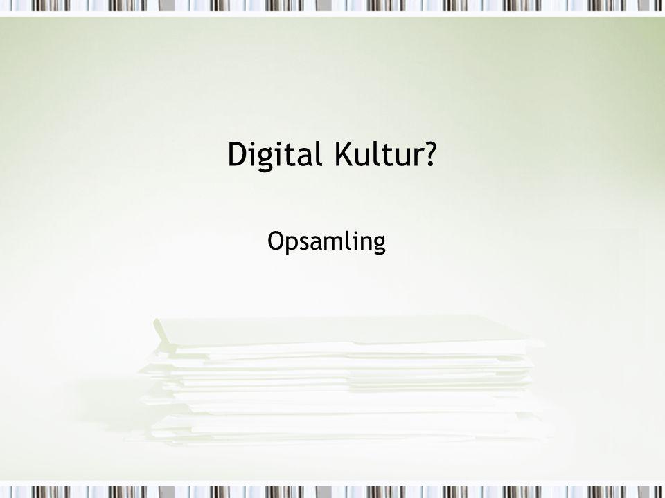 Digital Kultur Opsamling