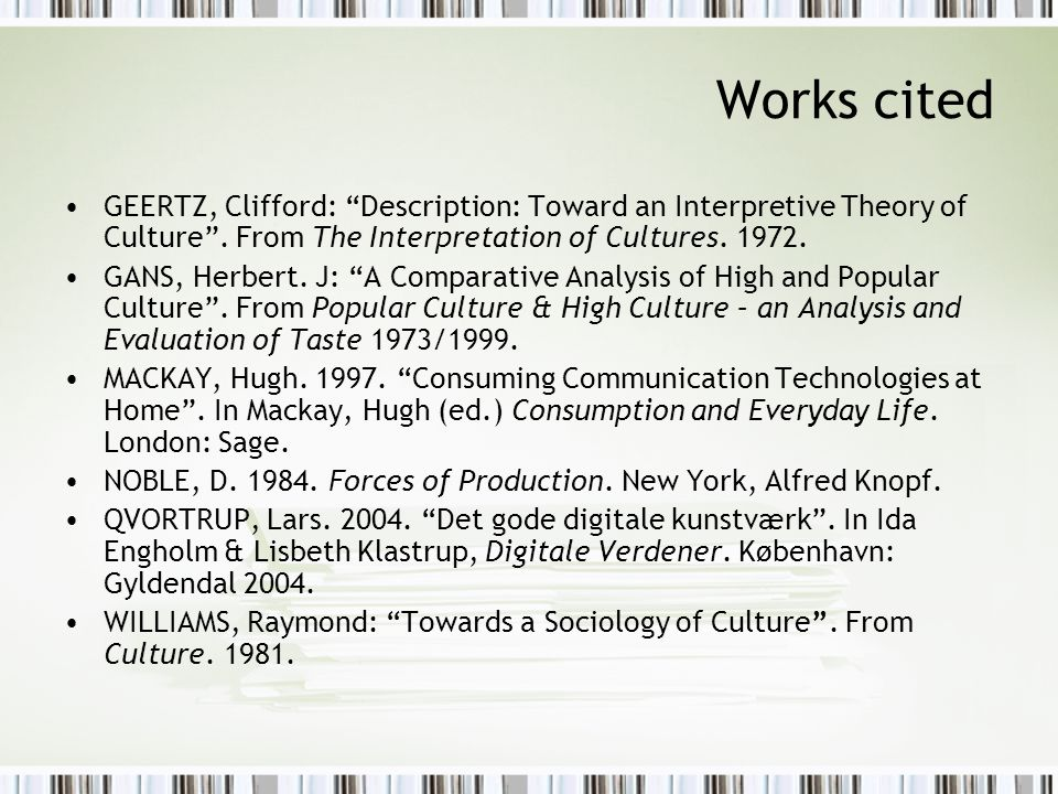 Works cited GEERTZ, Clifford: Description: Toward an Interpretive Theory of Culture .