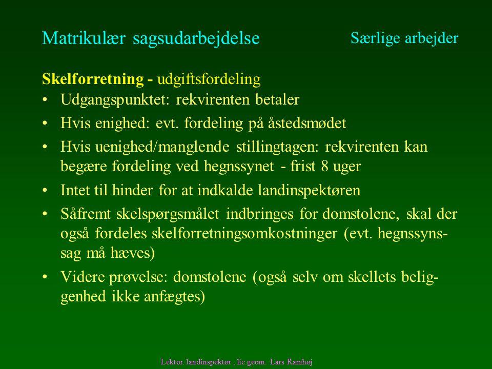 Matrikulær sagsudarbejdelse Udgangspunktet: rekvirenten betaler Hvis enighed: evt.