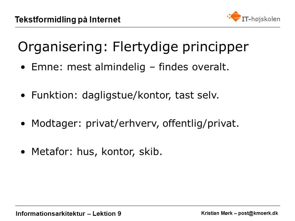Kristian Mørk – post@kmoerk.dk Tekstformidling på Internet Informationsarkitektur – Lektion 9 Emne: mest almindelig – findes overalt.