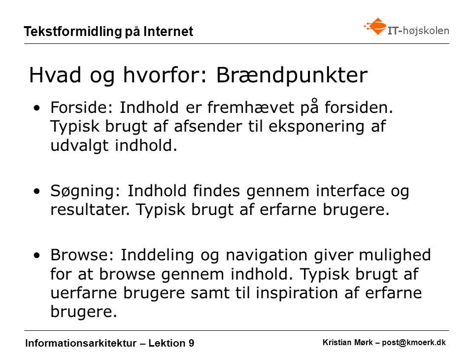 Kristian Mørk – post@kmoerk.dk Tekstformidling på Internet Informationsarkitektur – Lektion 9 Forside: Indhold er fremhævet på forsiden.