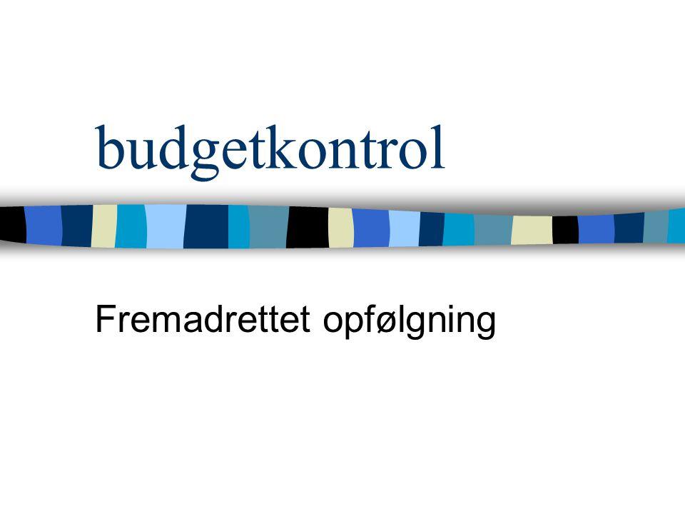 budgetkontrol Fremadrettet opfølgning