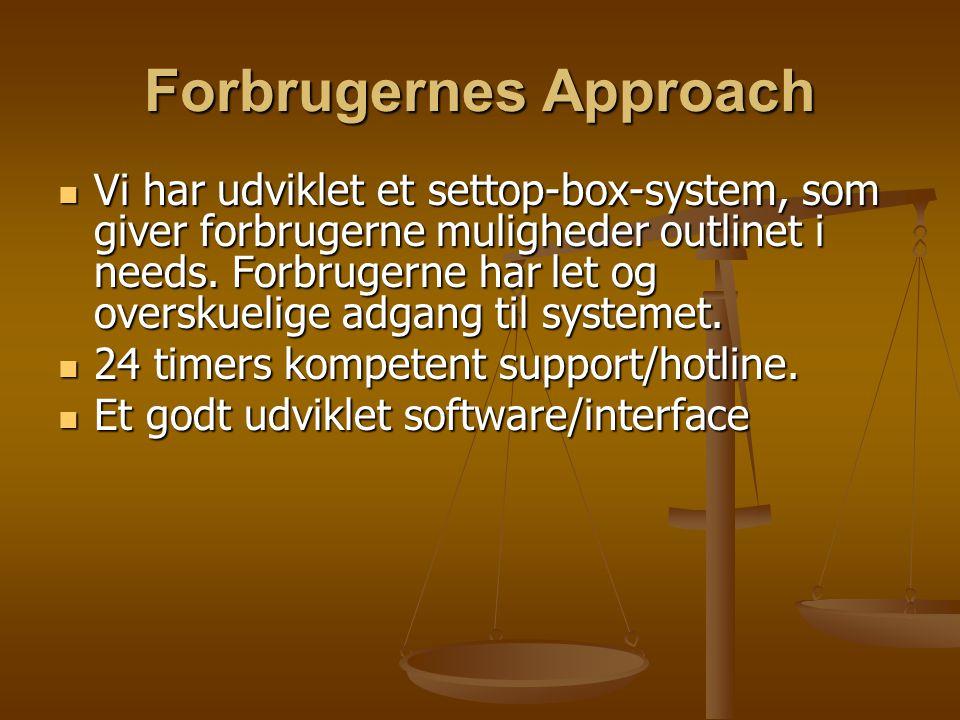 Forbrugernes Approach Vi har udviklet et settop-box-system, som giver forbrugerne muligheder outlinet i needs.