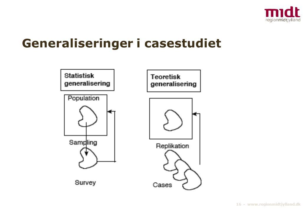 16 ▪ www.regionmidtjylland.dk Generaliseringer i casestudiet