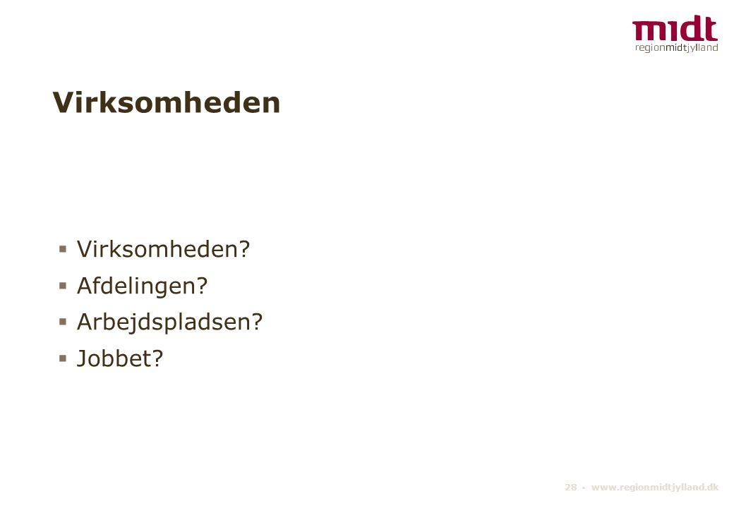 28 ▪ www.regionmidtjylland.dk Virksomheden  Virksomheden.